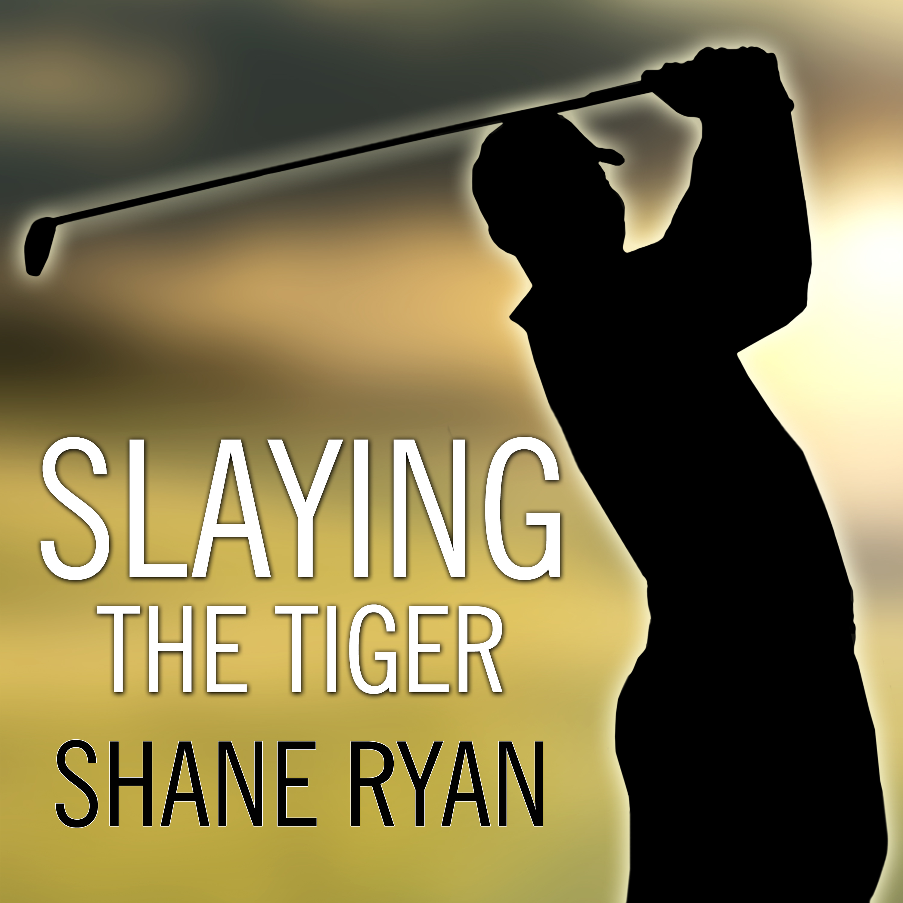 Printable Slaying the Tiger: A Year Inside the Ropes on the New PGA Tour Audiobook Cover Art