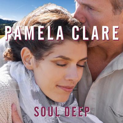 Soul Deep Audiobook, by Pamela Clare