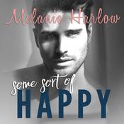 Some Sort of Happy Audiobook, by Melanie Harlow