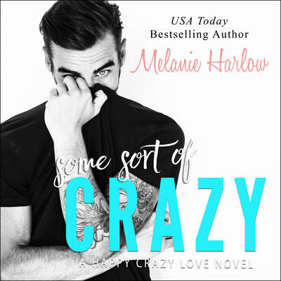 Some Sort of Crazy Audiobook, by Melanie Harlow