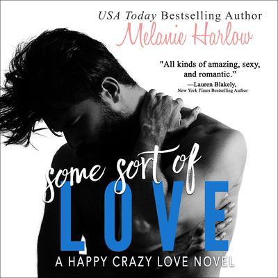 Some Sort of Love Audiobook, by Melanie Harlow