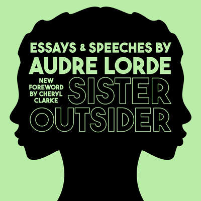 Sister Outsider: Essays and Speeches Audiobook, by Audre Lorde