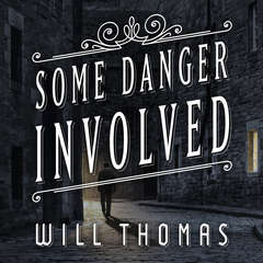 Some Danger Involved  Audiobook, by Will Thomas