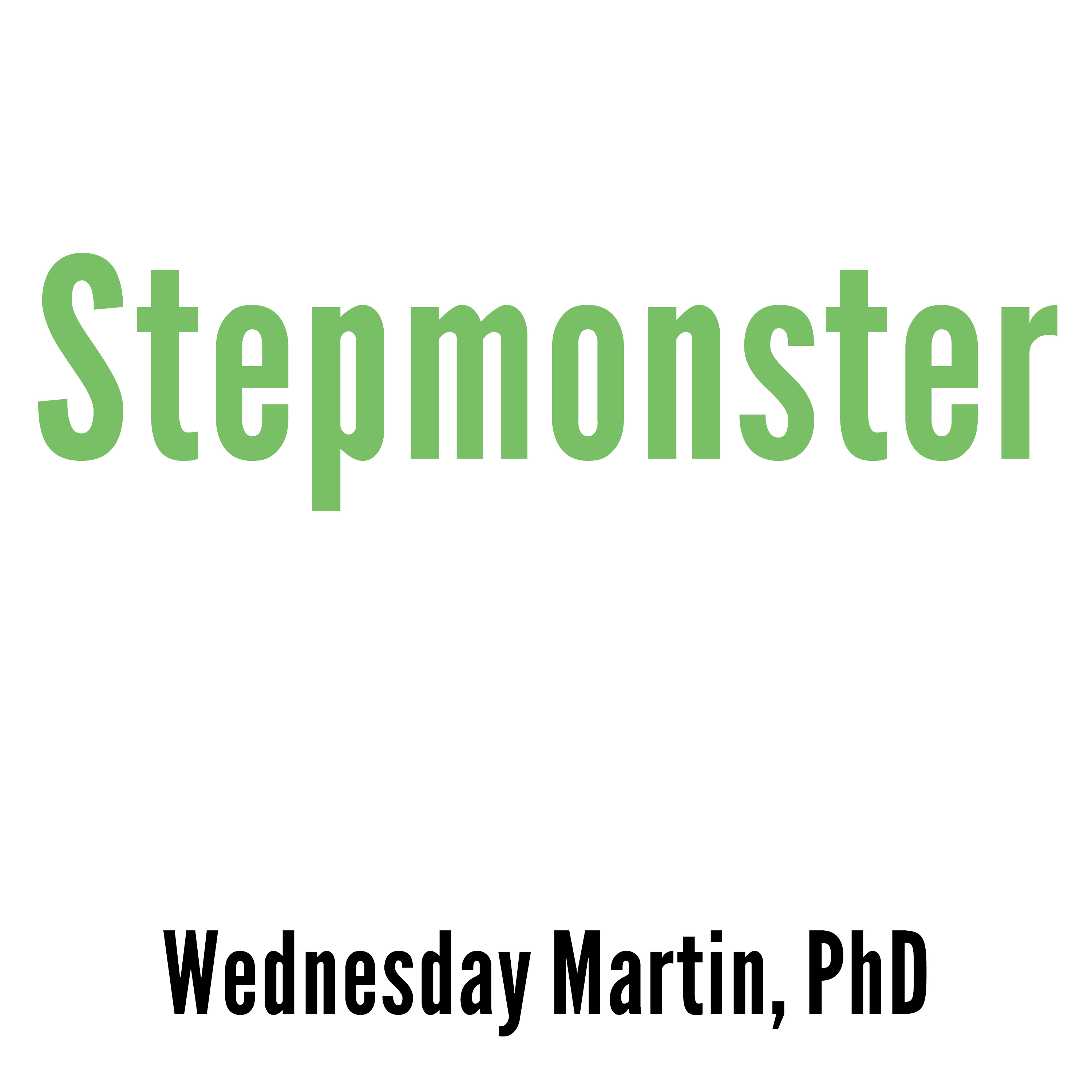 Printable Stepmonster: A New Look at Why Real Stepmothers Think, Feel, and Act the Way We Do Audiobook Cover Art