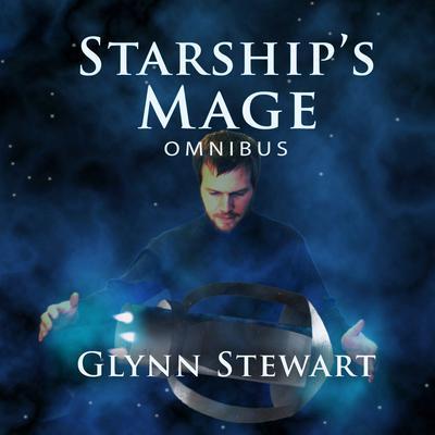 Starship's Mage: Omnibus Audiobook, by Glynn Stewart