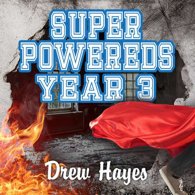 Super Powereds: Year 3 Audiobook, by Drew Hayes