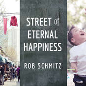 Street of Eternal Happiness: Big City Dreams Along a Shanghai Road Audiobook, by Rob Schmitz