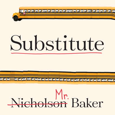 Substitute: Going to School With a Thousand Kids Audiobook, by Nicholson Baker