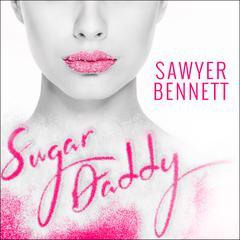 Sugar Daddy Audiobook, by Sawyer Bennett
