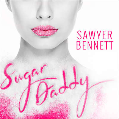 Sugar Daddy Audiobook, by Sawyer Bennett