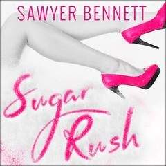 Sugar Rush Audiobook, by Sawyer Bennett
