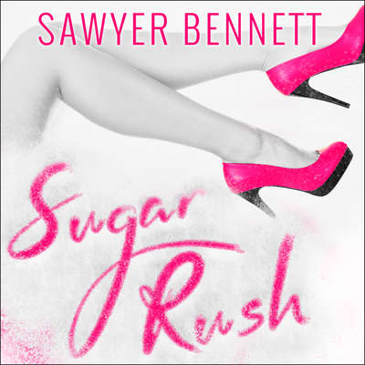 Sugar Rush Audiobook, by Sawyer Bennett