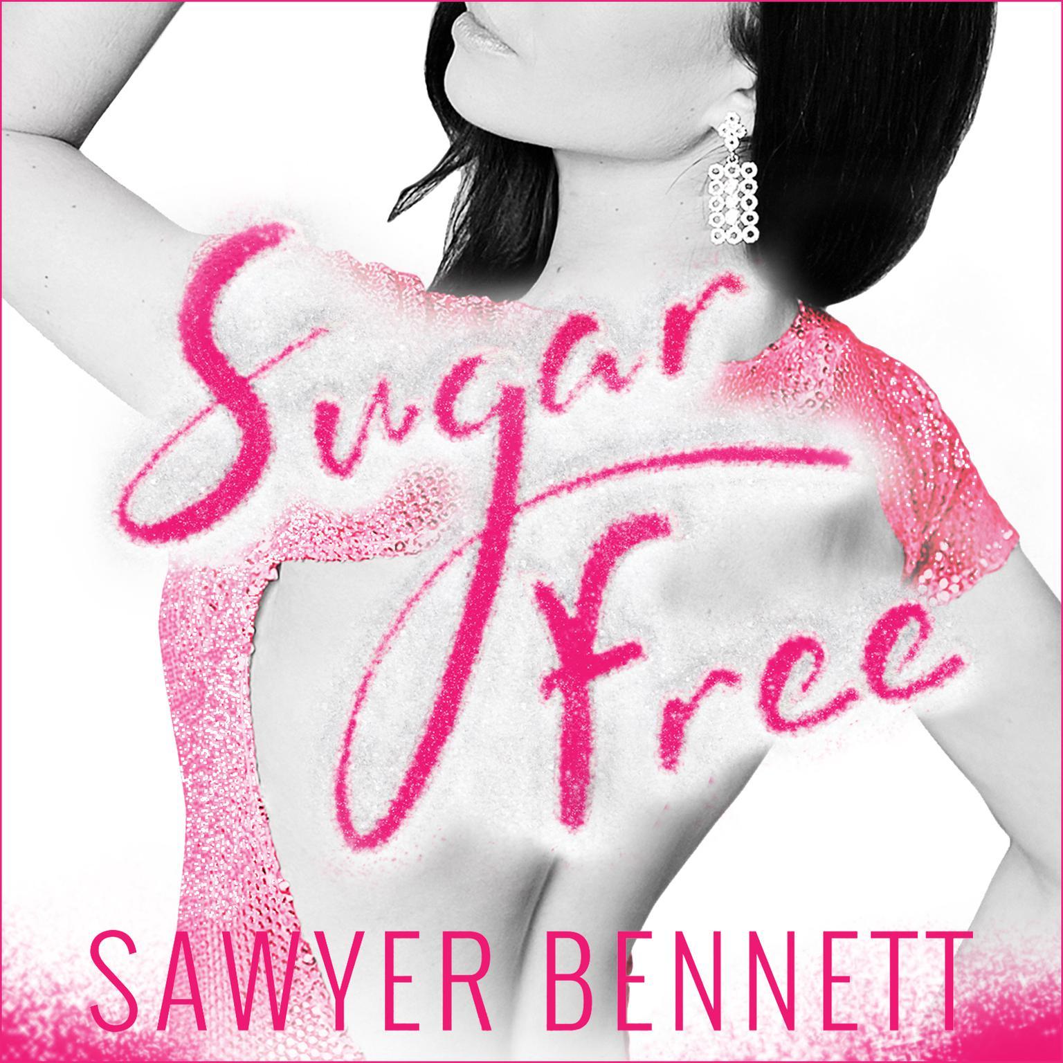 Sugar Free Audiobook, by Sawyer Bennett