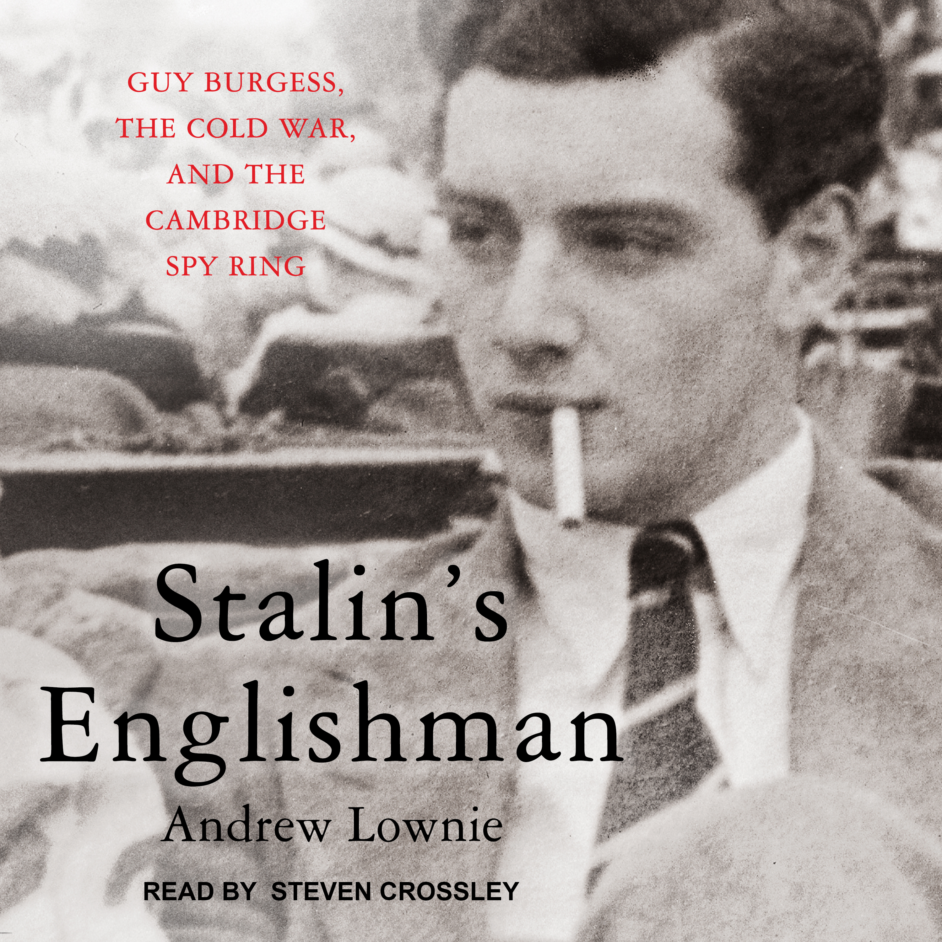Printable Stalin's Englishman: Guy Burgess, the Cold War, and the Cambridge Spy Ring Audiobook Cover Art