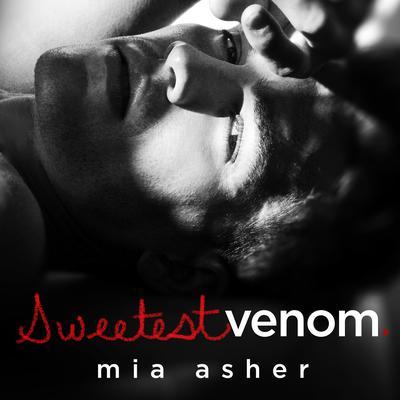 Sweetest Venom Audiobook, by Mia Asher