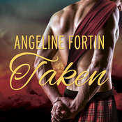 Taken: A Laird For All Time Novel Audiobook, by Angeline Fortin