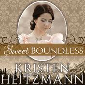 Sweet Boundless Audiobook, by Kristen Heitzmann
