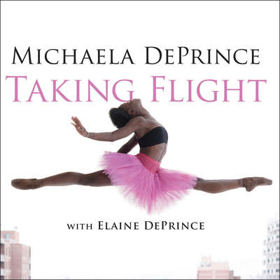 Taking Flight: From War Orphan to Star Ballerina Audiobook, by Michaela DePrince