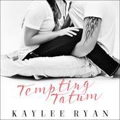 Tempting Tatum Audiobook, by Kaylee Ryan