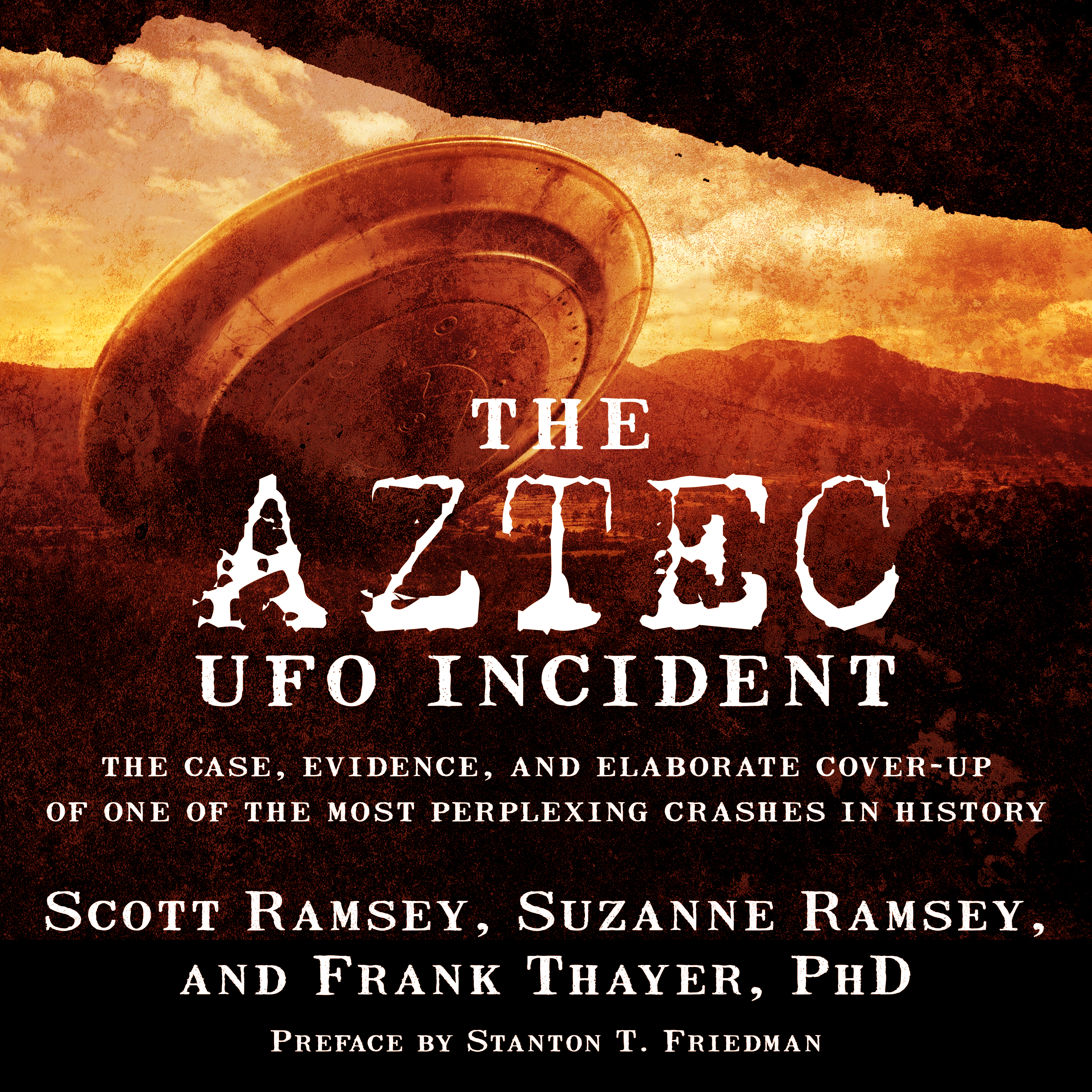 Printable The Aztec UFO Incident: The Case, Evidence, and Elaborate Cover-up of One of the Most Perplexing Crashes in History Audiobook Cover Art