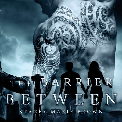 The Barrier Between Audiobook, by Stacey Marie Brown