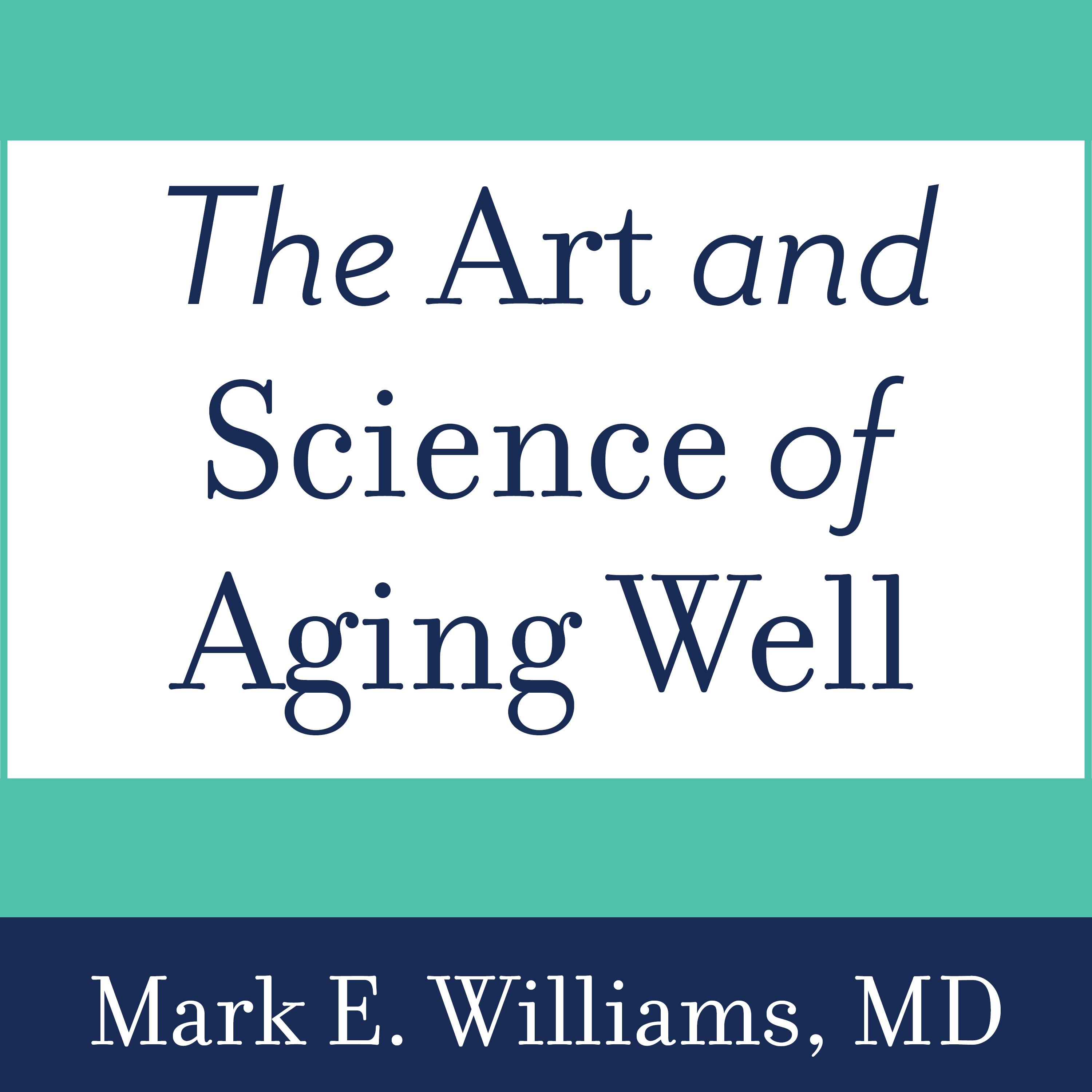 Printable The Art and Science of Aging Well: A Physician's Guide to a Healthy Body, Mind, and Spirit Audiobook Cover Art