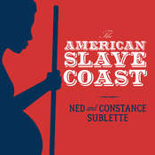 The American Slave Coast: A History of the Slave-Breeding Industry Audiobook, by Constance Sublette, Ned Sublette