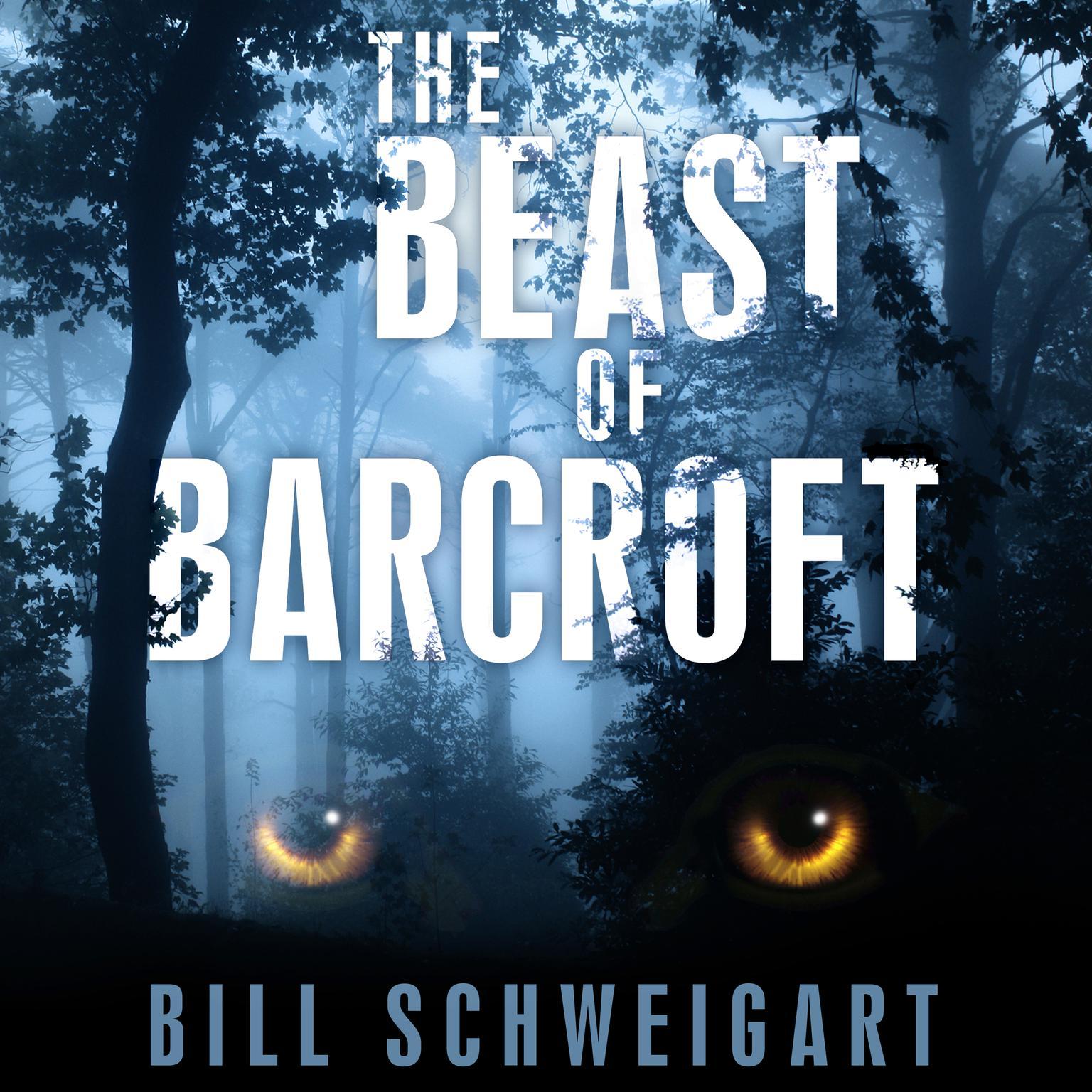 The Beast of Barcroft Audiobook, by Bill Schweigart