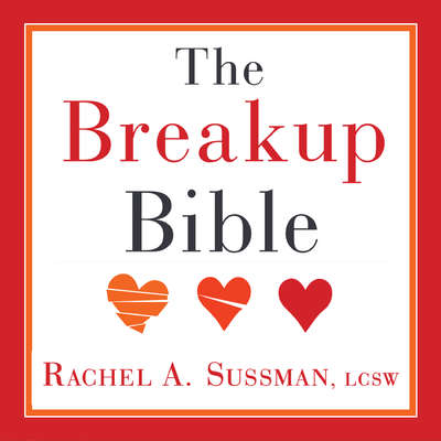 The Breakup Bible: The Smart Womans Guide to Healing from a Breakup or Divorce Audiobook, by Rachel Sussman