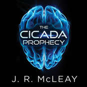 The Cicada Prophecy Audiobook, by J. R. McLeay