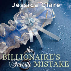 The Billionaire's Favorite Mistake Audiobook, by Jessica Clare