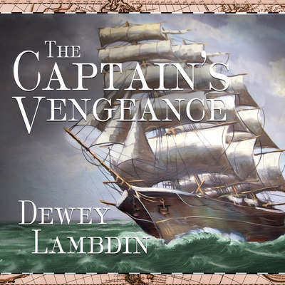 The Captains Vengeance Audiobook, by Dewey Lambdin