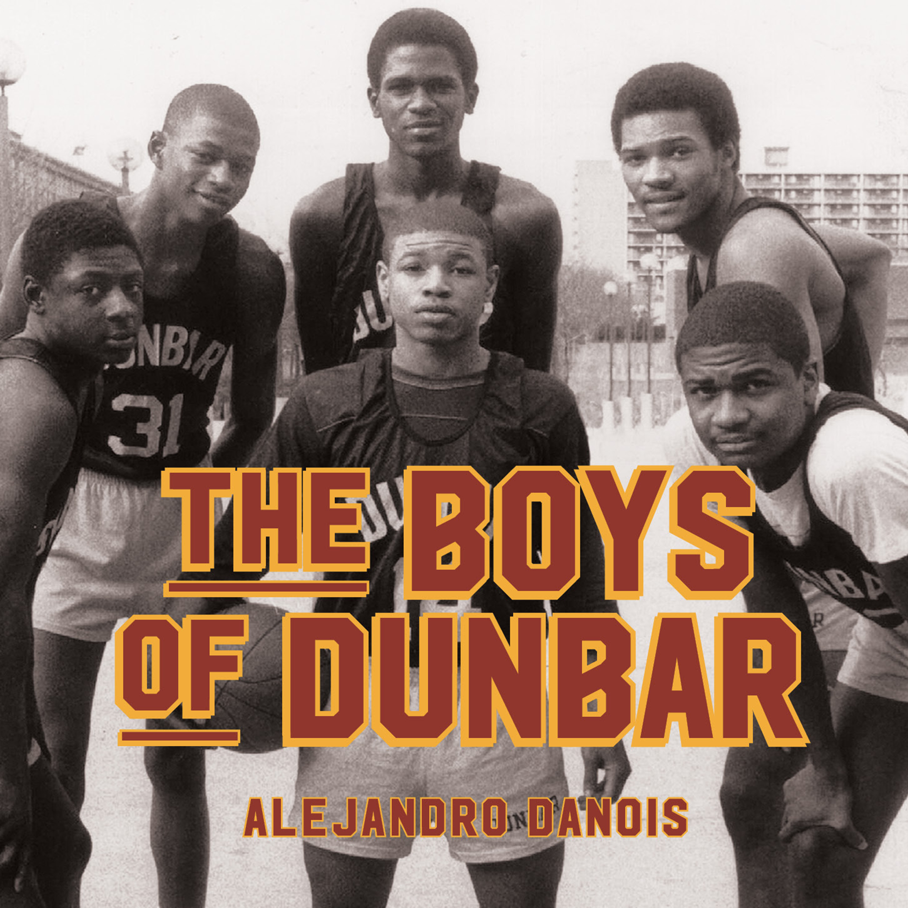 Printable The Boys of Dunbar: A Story of Love, Hope, and Basketball Audiobook Cover Art