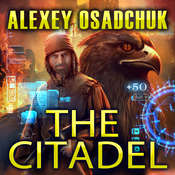 The Citadel Audiobook, by Alexey Osadchuk