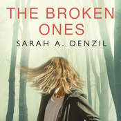 The Broken Ones Audiobook, by Sarah A. Denzil