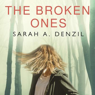 The Broken Ones Audiobook, by Sarah A. Denzil