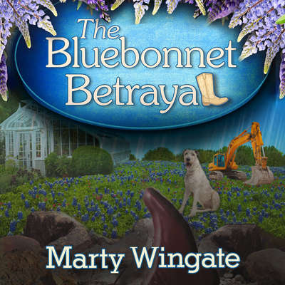 The Bluebonnet Betrayal Audiobook, by Marty Wingate