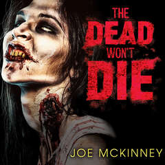 The Dead Wont Die Audiobook, by Joe McKinney