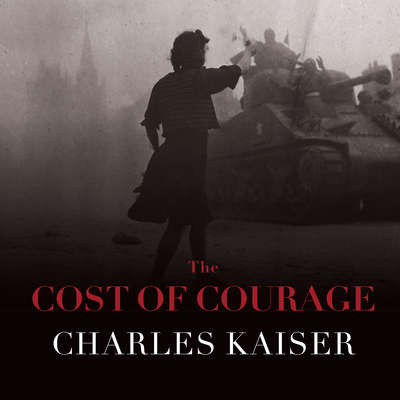 The Cost of Courage Audiobook, by Charles Kaiser