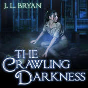 The Crawling Darkness Audiobook, by J. L. Bryan