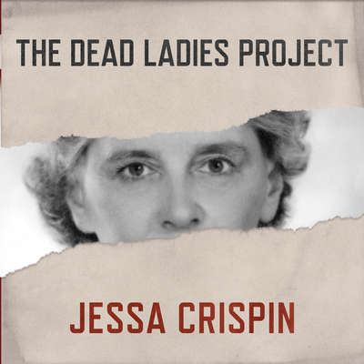 The Dead Ladies Project: Exiles, Expats, and Ex-Countries Audiobook, by Jessa Crispin