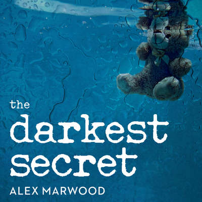 The Darkest Secret: A Novel Audiobook, by Alex Marwood