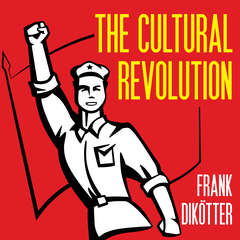 The Cultural Revolution: A People's History, 1962-1976 Audiobook, by Frank Dikötter