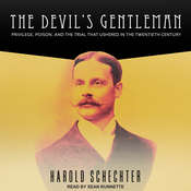 The Devils Gentleman: Privilege, Poison, and the Trial That Ushered in the Twentieth Century Audiobook, by Harold Schechter