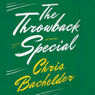 The Throwback Special Audiobook, by Chris Bachelder