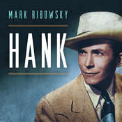 Hank: The Short Life and Long Country Road of Hank Williams Audiobook, by Mark Ribowsky