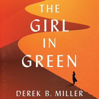 The Girl in Green Audiobook, by Derek B. Miller