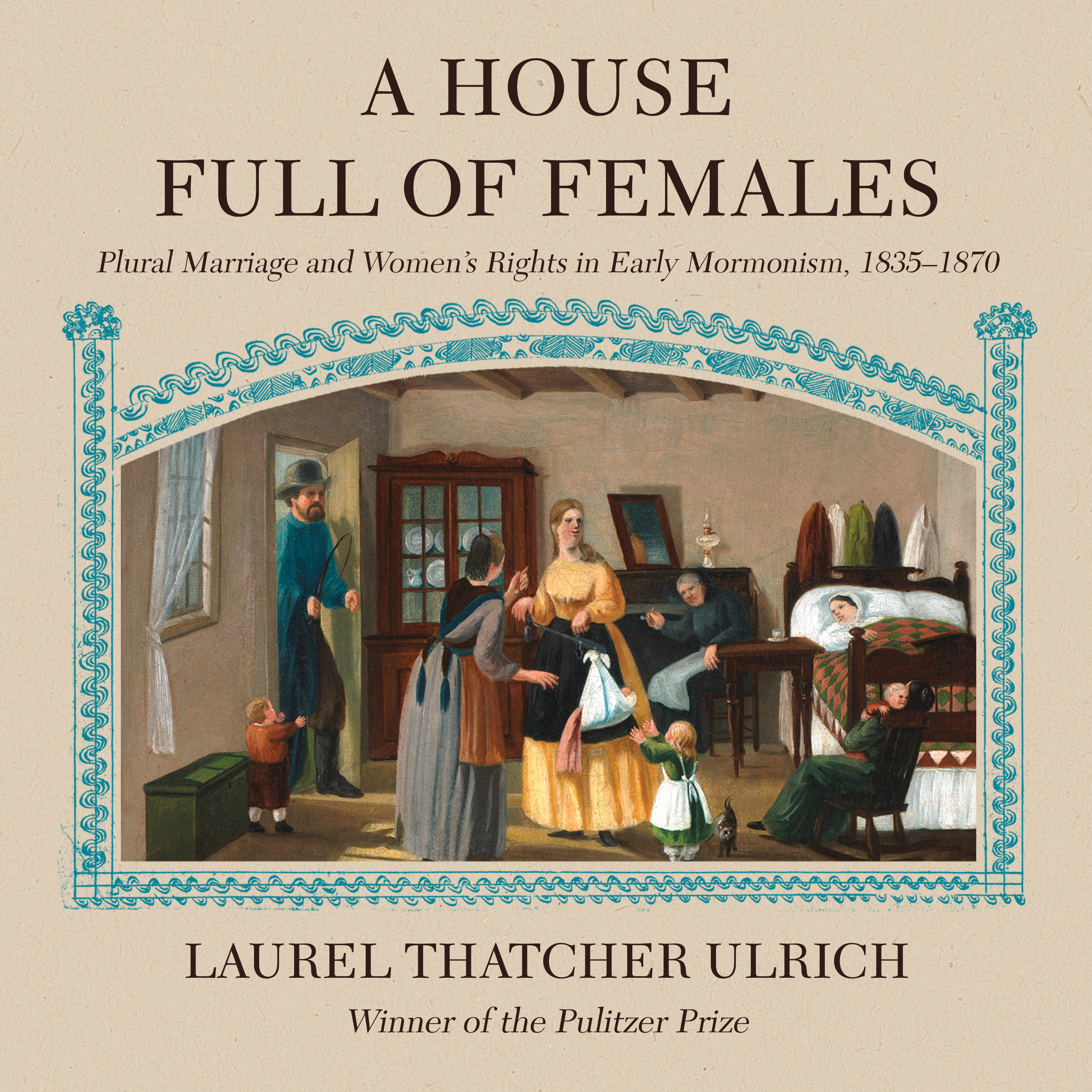Printable A House Full of Females: Plural Marriage and Women's Rights in Early Mormonism, 1835-1870 Audiobook Cover Art