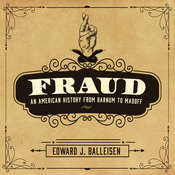 Fraud: An American History from Barnum to Madoff Audiobook, by Edward J. Balleisen