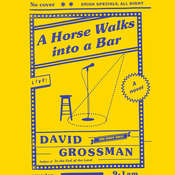 A Horse Walks into a Bar Audiobook, by David Grossman